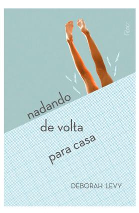 """Livro """"Nadando de volta para casa"""", Deborah Levy"""