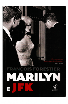 """Livro """"Marilyn e JFK"""", François Forestier"""