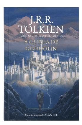 """Livro """"A Queda De Gondolin"""", J. R. R. Tolkien - Editado por Christopher Tolkien"""