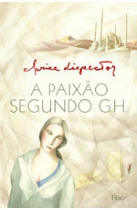 """Livro """"A paixão segundo G.H,"""", Clarice Lispector"""