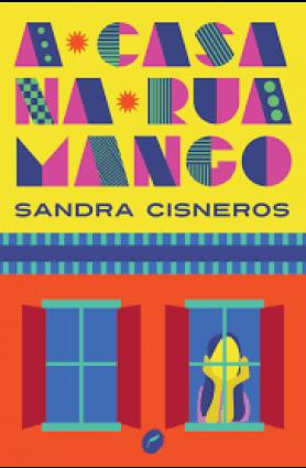 """Livro """"A casa na Rua Mango"""", Sandra Cisneros"""