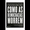 """Livro """"Como as democracias morrem"""", Steven Levitsky e Daniel Ziblatt"""