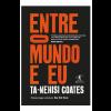 """Livro """"Entre o mundo e eu"""", Ta-Nehisi Coates"""